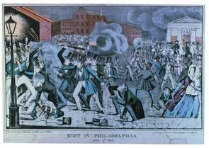 Riot in Philadelphia, July 7th 1844. Image provided by Historical Society of Pennsylvania
