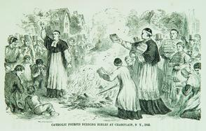 Catholic Priests burning bibles at Champlain, N.Y., 1842. Image provided by Historical Society of Pennsylvania