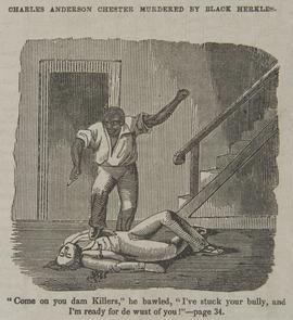 """The life and adventures of Charles Anderson Chester"": Charles Anderson Chester Murdered by Black Herkles. Image provided by Historical Society of Pennsylvania"