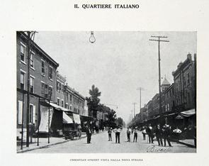 Il Quartiere Italiano: Christian Street Vista Dalla Nona Strada. Image provided by Historical Society of Pennsylvania