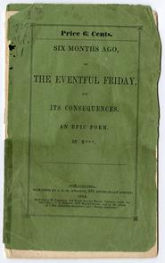 """Six Months Ago, or, the eventful Friday, and its consequences"". Image provided by Historical Society of Pennsylvania"