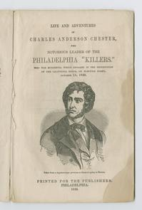 """The life and adventures of Charles Anderson Chester"" title page. Image provided by Historical Society of Pennsylvania"